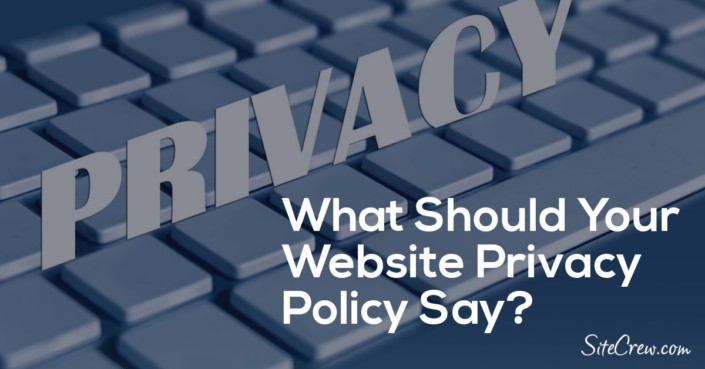 What Should Your Website Privacy Policy Say