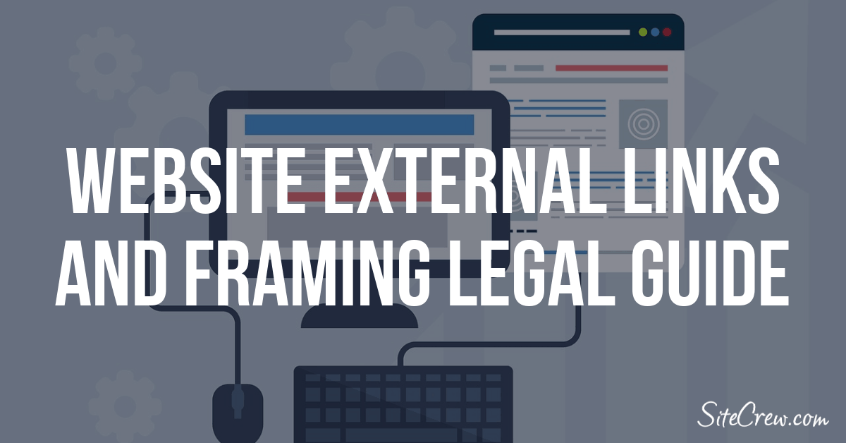 Website External Links and Framing Legal Guide
