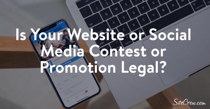 Is Your Website or Social Media Contest or Promotion Legal?