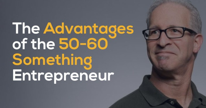 The Advantages of the 50-60 Something Entrepreneur