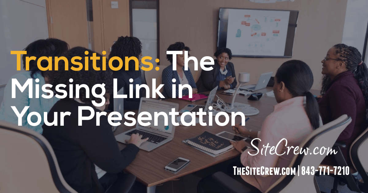 Transitions: The Missing Link in Your Presentation